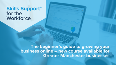 The beginner's guide to growing your business online – new course for businesses in Greater Manchester